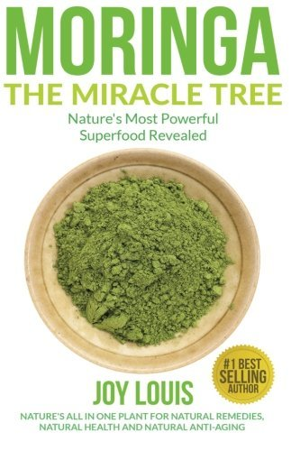 moringa-the-miracle-tree-natures-most-powerful-superfood-revealed-natures-all-in-one-plant-for-detox