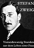 Vierundzwanzig Stunden aus dem Leben einer Frau: Stefan Zweig erzählt die noch einmal aufflackernde Leidenschaft einer fast erkalteten Dame