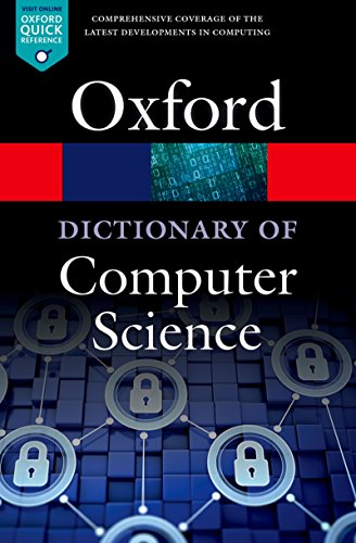 A Dictionary of Computer Science (Oxford Quick Reference) (English Edition) PDF Books