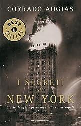 I segreti di New York: Storie, luoghi e personaggi di una metropoli (Oscar bestsellers Vol. 1191) (Italian Edition)