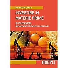 Investire in materie prime: Guida completa per operatori finanziari e aziende