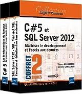 C#5 et SQL Server 2012 - Coffret de 2 livres : Maîtrisez le développement et l'accès aux données