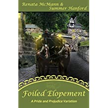 Foiled Elopement: A Pride and Prejudice Variation