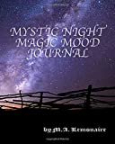 Mystic Night Magic Mood Journal: This Mood Journal Has Lined Pages With A Place To Enter The Date, Mood, And Title, With A Magic Abracadabra Armlet On Each Page. A Journal for Self-Exploration.