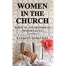 Women in the Church: Biblical and Historical Perspectives (English Edition)