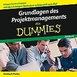 Grundlagen des Projektmanagements für Dummies Hörbuch
