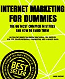 Internet Marketing for Dummies. The 66 most Common Mistakes and How to Avoid Them.: 66 Tips for Mastering Online Marketing. The Guide to SEO, PPC, Email ... and so much more. (English Edition)