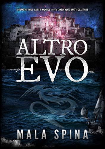 Altro Evo: Romanzo Fantasy, Avventura, Sword and Sorcery di [Spina, Mala]