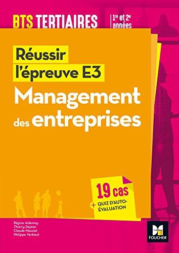 Réussir l'épreuve E3 - MANAGEMENT DES ENTREPRISES - BTS 1re et 2e années