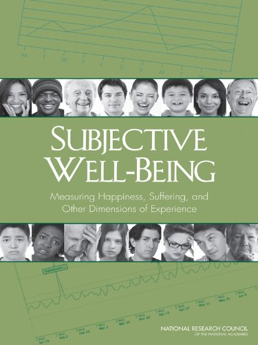 Subjective Well-Being: Measuring Happiness, Suffering, and Other Dimensions of Experience (English Edition)