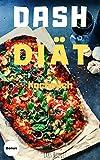 Dash Diät: Kochbuch,Rezepte,Bluthochdruck,abnehmen