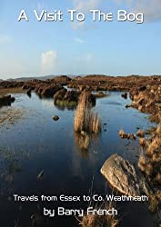 A Visit To The Bog - Travels in Ireland