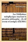 Les Méditations métaphysiques de René Descartes touchant la première philosophie. 2e édition reveüe et corrigée et augmentée de la version d'une lettre - Hachette Livre BNF - 01/03/2017