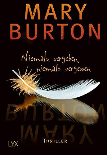 Burton, Mary: Niemals vergeben, niemals vergessen