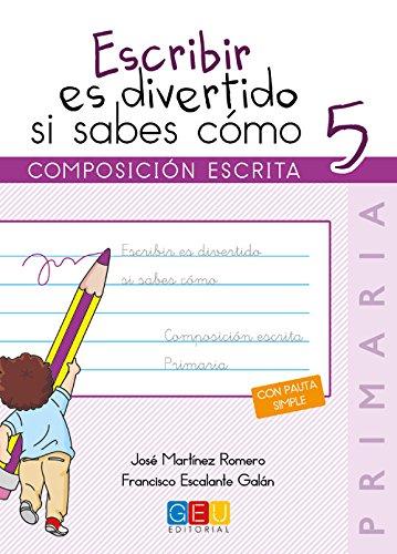 ESCRIBIR ES DIVERTIDO SI SABES COMO 5 por JOSE MARTINEZ ROMERO