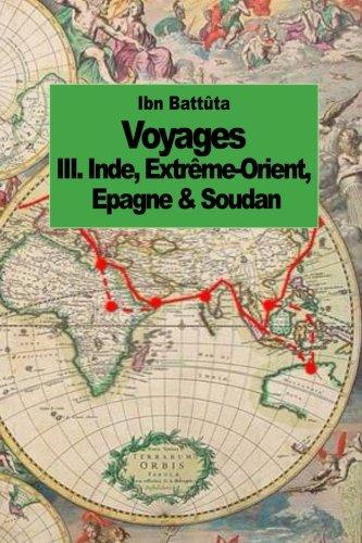 Voyages: Inde, Extrme-Orient, Espagne & Soudan (tome 3)