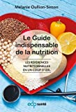Le guide indispensable de la nutrition : Les références nutritionnelles en un coup d'oeil