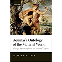 Aquinas's Ontology of the Material World: Change, Hylomorphism, and Material Objects