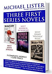 MICHAEL LISTER'S FIRST THREE SERIES NOVELS: POWER IN THE BLOOD, THE BIG GOODBYE, THUNDER BEACH (English Edition)