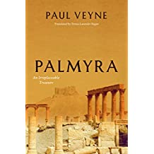 Palmyra: An Irreplaceable Treasure