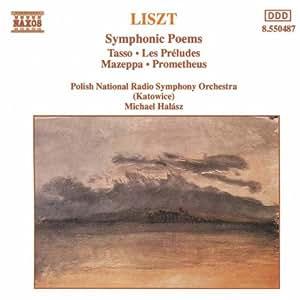 Liszt - Poèmes symphoniques : Tasso - les Préludes -  Mazeppa - Prometheus