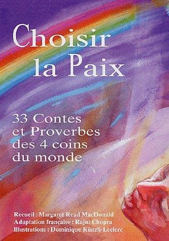 Choisir la Paix : 33 Contes et Proverbes des 4 coins du monde