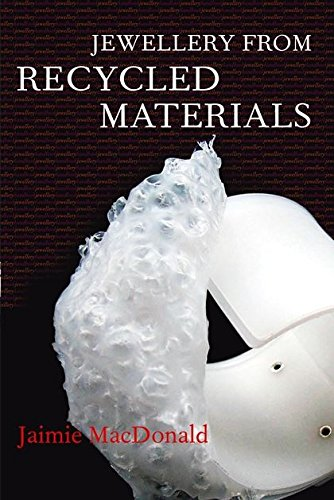 Jewellery from Recycled Materials (Jewellery Handbooks)