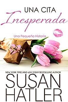 Una Cita Inesperada (Sueños Preciados nº 1) (Spanish Edition) von [Hatler, Susan]