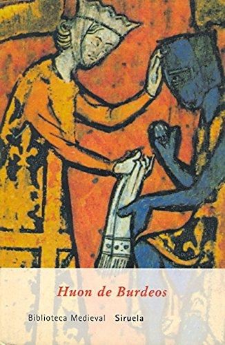 Huon de Burdeos (Biblioteca Medieval) por Anónimo del siglo XIII
