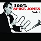100% Spike Jones, Vol. 1