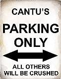 SIGNS 2 ALL 4798–Cantu 's Parking Only alle anderen werden Crushed–Metallschild–Größe ca 400mm x 300mm
