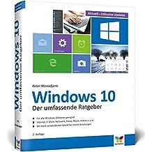 Windows 10: Der umfassende Ratgeber aktuell zu allen Updates. Für Einsteiger und Umsteiger. Komplett in Farbe.