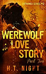 Werewolf Love Story: Part Two (Entwined Book 2) (English Edition)