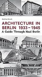 Architecture in Berlin 1933-1945: A Guide Through Nazi Berlin
