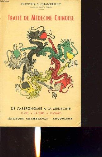 Traite de medecine chinoise tome 5 : de l astronomie a la medecine chinoise - le ciel-la terre- l homme par Docteur A. CHAMFRAULT