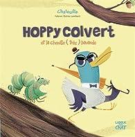 Hoppy Colvert et la chenille (très) bavarde par Fabien Öckto Lambert