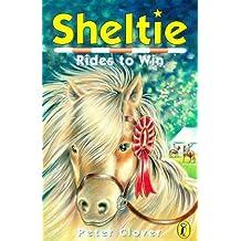 Sheltie Rides to Win (Sheltie 7)