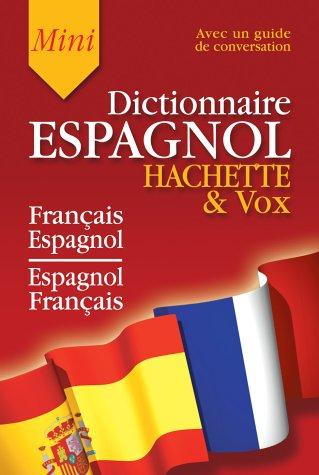 Hachette Vox Mini-dictionnaire Fran?ais-espagnol, Espagnol-fran?ais par Kahn Gerard