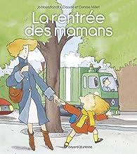 La rentrée des mamans par Claude Millet