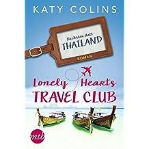 Nächster Halt: Thailand: The Lonely Hearts Travel Club
