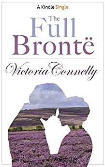 The Full Brontë (Kindle Single) by [Connelly, Victoria]