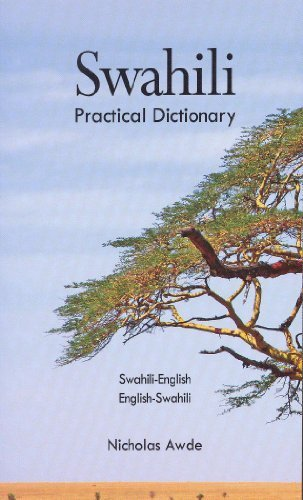 Swahili-English, English-Swahili Practical Dictionary (Hippocrene Practical Dictionary) by Nicholas Awde (2000) Paperback