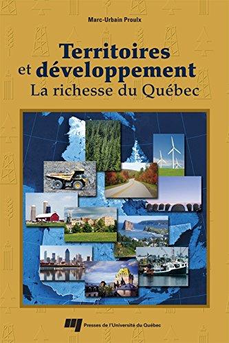 Territoires et développement: La richesse du Québec par Marc-Urbain Proulx