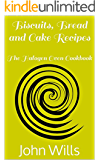 Biscuits, Bread and Cake Recipes (The Halogen Oven Cookbook Book 1)
