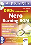 DVDs brennen mit Nero Burning ROM, m. CD-ROM. bhv Praxis