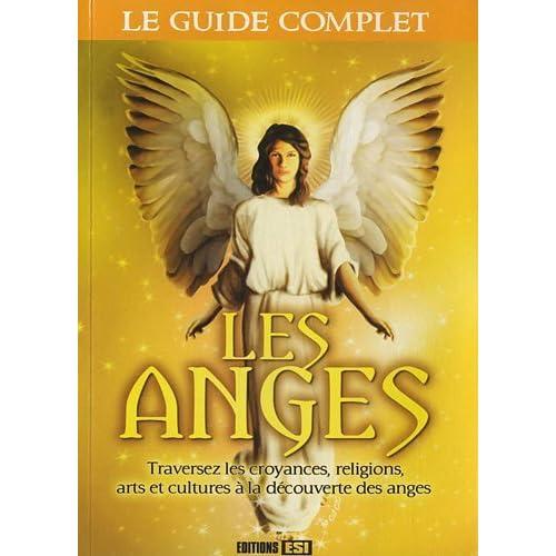 Les anges : Traversez les croyances, religions, arts et cultures à la découverte des anges de Editions ESI (10 avril 2012) Broché