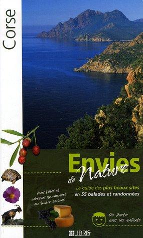 Corse : Le guide des plus beaux sites en 55 balades et randonnées