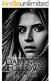 Darkness Follows (Darkness Series Book 2)
