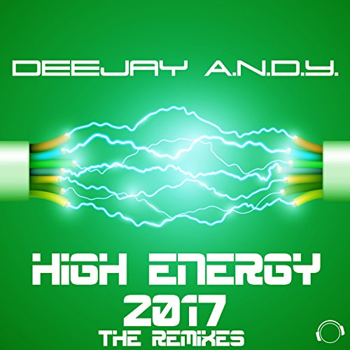 DeeJay A.N.D.Y.-High Energy 2017 (The Remixes)