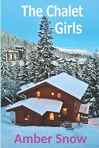 The Chalet Girls: La Tania Series Book One